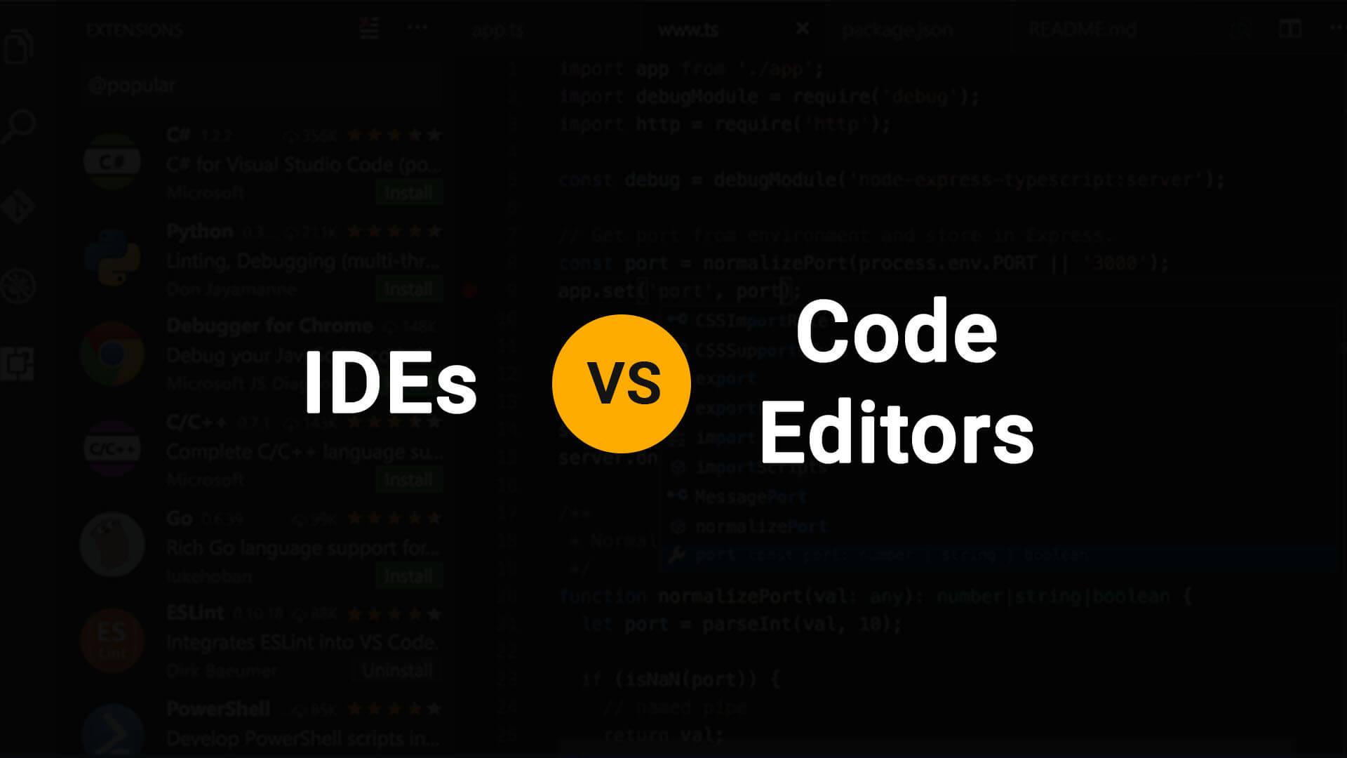 IDEs VS. Code Editors