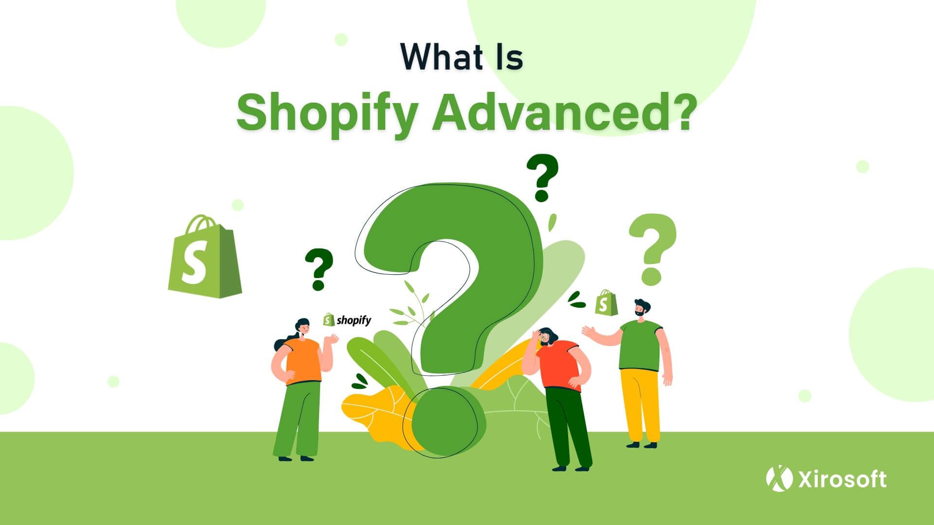 Shopify Advanced Vs Shopify Plus